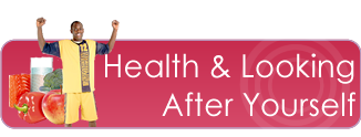 health and looking after yourself